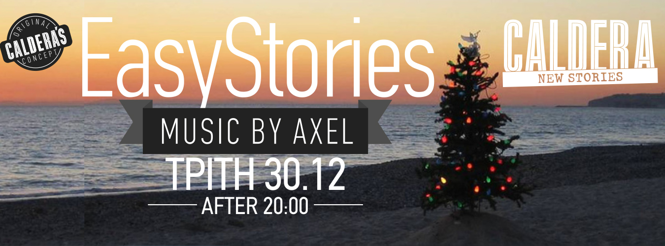 Easy Stories By «Axel» || @Caldera || Tuesday 30/12 (After 20:00)